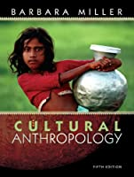 Cultural Anthropology by Miller
