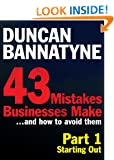 Part 1: Starting Out - 43 Mistakes Businesses Make: Starting Out (Enhanced Edition)