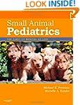 Small Animal Pediatrics: The First 12...