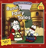 img - for Bunny Fairy Tales (Max and Ruby) book / textbook / text book