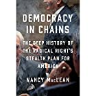 Democracy in Chains: The Deep History of the Radical Right's Stealth Plan for America Hörbuch von Nancy MacLean Gesprochen von: Bernadette Dunne