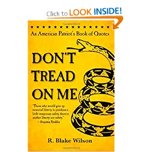 Don't Tread On Me: An American Patriot's Book of Quotes by R. Blake Wilson, Abraham Lincoln and Thomas Jefferson