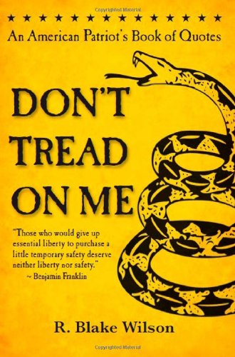 Don t Tread On Me An American Patriot s Book of Quotes098314222X