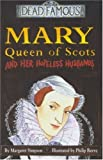 Mary Queen of Scots And Her Hopeless Husbands (Dead Famous) by Simpson, Margaret (2001) Paperback