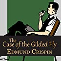 The Case of the Gilded Fly Audiobook by Edmund Crispin Narrated by Phillip Bird