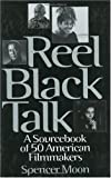 Reel Black Talk: A Sourcebook of 50 American Filmmakers (0313298300) by Allen, Linda