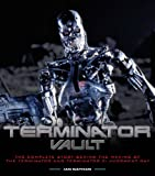 Terminator Vault: The Complete Story Behind the Making of The Terminator and Terminator 2: Judgment Day Ian Nathan