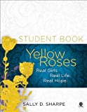 img - for Yellow Roses Student Book: Real Girls. Real Life. Real Hope. book / textbook / text book