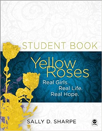 Yellow Roses Student Book: Real Girls. Real Life. Real Hope. (NavPress Devotional Readers)