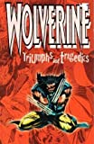 Wolverine: Triumphs and Tragedies (0752201085) by Claremont, Chris