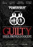 Guilty Until Proven Innocent