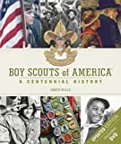Chuck Wills Boy Scouts of America: A Centennial History [With DVD]