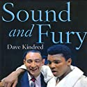 Sound and Fury: Two Powerful Lives, One Fateful Friendship (       UNABRIDGED) by Dave Kindred Narrated by Dick Hill