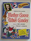 img - for MOTHER GOOSE AND FATHER GANDER. (Remington-Morse). Rhymes by Ben Aronin. Illustrations by Fridolf Johnson. book / textbook / text book