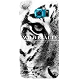 For Samsung Galaxy S6 Wild Beauty ( Wild Beauty, Good Quotes, Dangerous Tiger, Tiger ) Printed Designer Back Case Cover By TAKKLOO