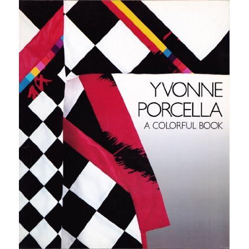 Yvonne Porcella: A Colorful Book, Porcella, Yvonne