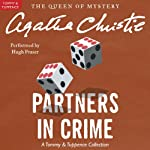 Partners in Crime: A Tommy and Tuppence Mystery (       UNABRIDGED) by Agatha Christie Narrated by Hugh Fraser
