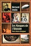echange, troc Bernard Oudin - Les masques de l'histoire : Trois siècles d'énigmes