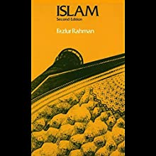Islam | Livre audio Auteur(s) : Fazlur Rahman Narrateur(s) : Lameece Issaq