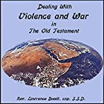 Dealing with Violence and War in the Old Testament | Lawrence Boadt