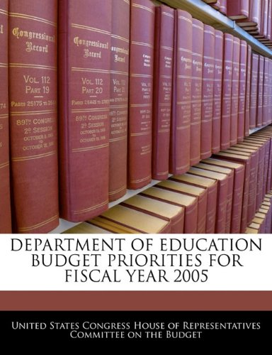 DEPARTMENT OF EDUCATION BUDGET PRIORITIES FOR FISCAL YEAR 2005