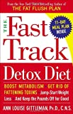img - for The Fast Track Detox Diet: Boost metabolism, get rid of fattening toxins, jump-start weight loss and keep the pounds off for good book / textbook / text book