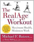 The Realage(R) Workout: Maximum Health, Minimum Work