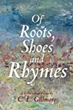 img - for Of Roots, Shoes and Rhymes book / textbook / text book