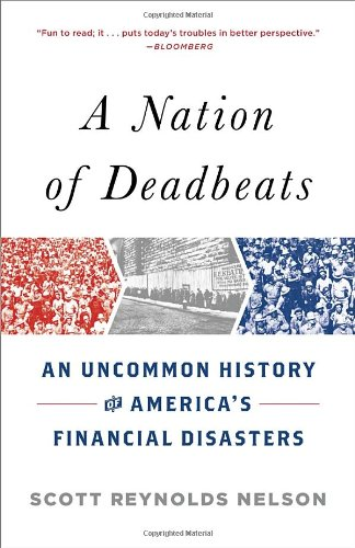 A Nation of Deadbeats: An Uncommon History of America's Financial Disasters