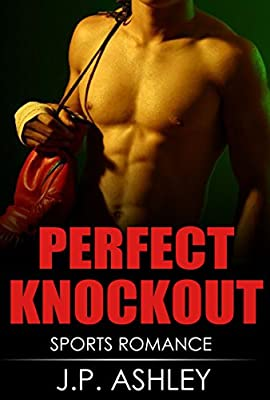 Sports Romance: PERFECT KNOCKOUT: Sports Romance (Clean Romance)