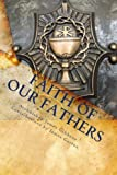 img - for Faith of Our Fathers (Annotated) book / textbook / text book