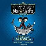 The Pet and the Pendulum: The Misadventures of Edgar & Allan Poe, Book Three | Gordon McAlpine