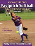 Coaching Fastpitch Softball Successfu...