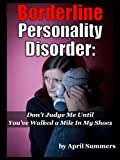 Borderline Personality Disorder: Don t Judge Me For Being BPD Until You ve Walked a Mile In My Shoes