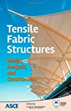 img - for Tensile Fabric Structures: Design, Analysis, and Construction book / textbook / text book