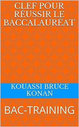 Couverture du livre CLEF POUR RÉUSSIR LE   BACCALAURÉAT: BAC-TRAINING
