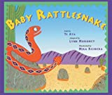 img - for Baby Rattlesnake by Ata, Te, Moroney, Lynn (2013) Paperback book / textbook / text book