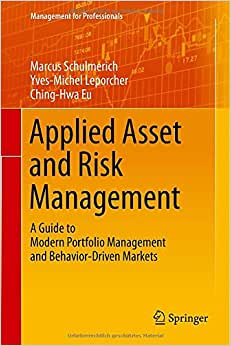 Applied Asset and Risk Management: A Guide to Modern Portfolio Management and Behavior-Driven Markets (Management for Professionals) book