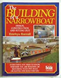 The Building of a Narrowboat: Design, Construction and Fitting Out Emrhys Barrell