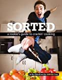Sorted: A rookie's guide to crackin' cookin - cookbook