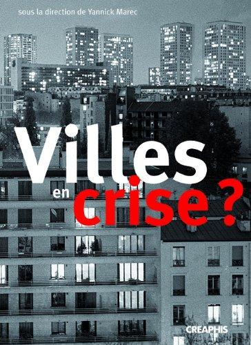 Villes en crise ? : Les politiques municipales face aux pathologies urbaines (fin XVIIIe-début XXe siècle)