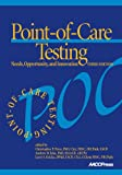 Point-of-Care Testing: Needs, Opportunity, and Innovation, 3rd Edition