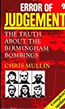Error of Judgment: The Truth About the Birmingham Bombings (1853710903) by Mullin, Chris