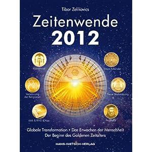 Zeitenwende 2012: Globale Transformation, das Erwachen der Menschheit und der Beginn des Goldenen Zeitalters
