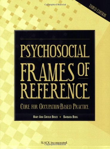 Psychosocial Frames of Reference: Core for Occupation-Based Practice, 3E