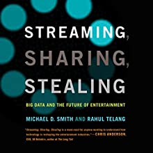 Streaming, Sharing, Stealing: Big Data and the Future of Entertainment Audiobook by Michael D. Smith, Rahul Telang Narrated by Timothy Andrés Pabon