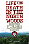 Life and Death in the North Woods: Th...