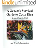 A Geezer's Survival Guide to Costa Rica