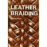 Leather Braiding (reprint) ~ Bruce Grant