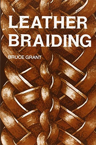 Leather Braiding (reprint), by Bruce Grant